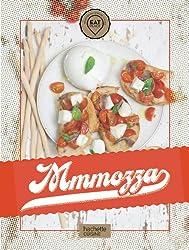 Mmmozza: 30 recettes à base de mozzarella