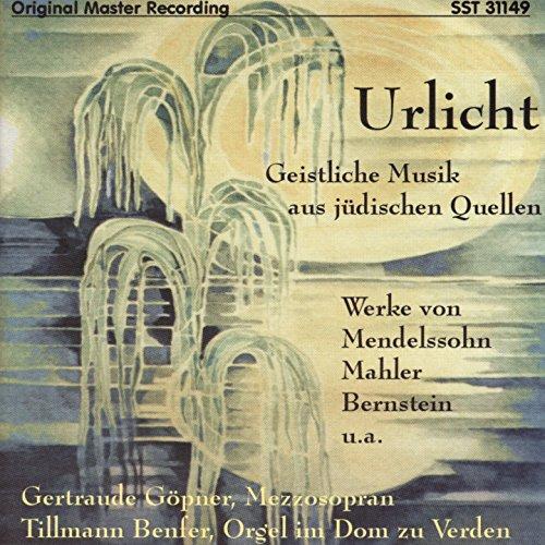 Urlicht (Geistliche Musik aus jüdischen Quellen)