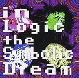 In Logic the Symbolic Dream