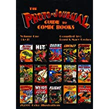 Photo-Journal Guide To Comics Volume 1 (A-J) (Photo-Journal Guide to Comic Books)