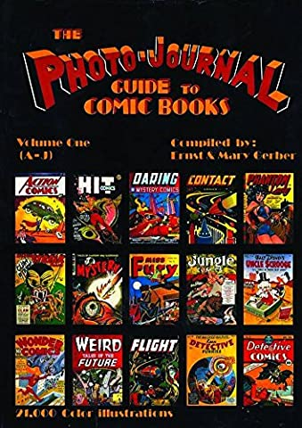Photo-Journal Guide To Comics Volume 1 (A-J) (Photo-Journal Guide to Comic Books)