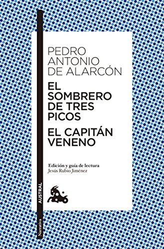 El sombrero de tres picos / El Capitán Veneno (Narrativa) por Pedro Antonio de Alarcón