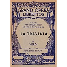 La Traviata: Libretto, Italian and English Text and Music of the Principal Airs