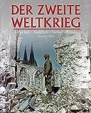 Der zweite Weltkrieg: Ursachen, Ausbruch, Verlauf & Folgen - Alexander Lüdeke