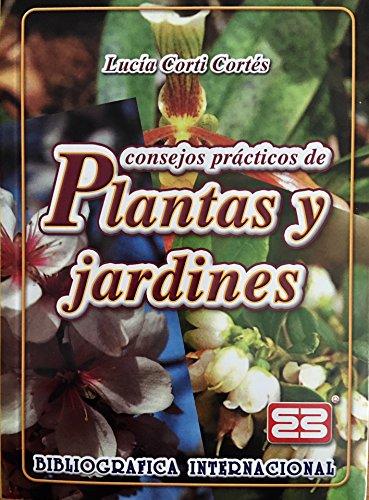 Consejos Practicos de Plantas y Jardines por Lucia Corti Cortes