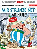 Asterix Mundart Hessisch IX: Mir strunze net - mir habbe! - René Goscinny, Albert Uderzo