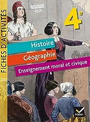 Histoire Géographie Enseignement Moral et Civique 4e : Fiches d'activités