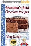 Grandma's Best Chocolate Recipes (Grandma's Best Recipes Book 1) (English Edition)