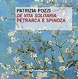Scarica Libro De vita solitaria Petrarca e Spinoza (PDF,EPUB,MOBI) Online Italiano Gratis