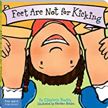 Feet Are Not for Kicking (Board Book) (Best Behavior Series) (English Edition)