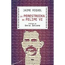 La perestroika de Felipe VI (CRÓNICA)