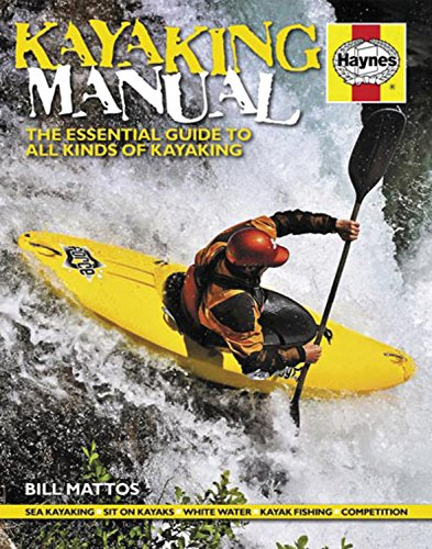Kayaking Manual: The Essential Guide to All Kinds of Kayaking (Haynes Manuals)