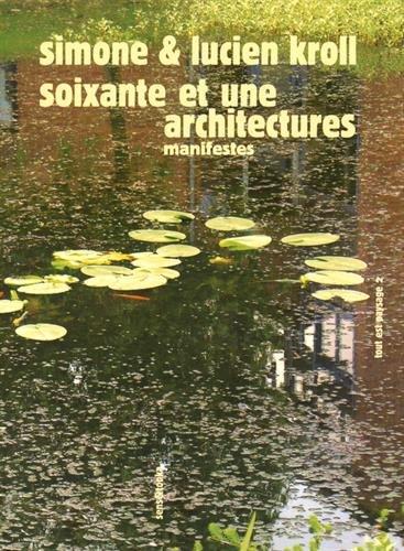 Soixante et une architectures : Manifestes par Simone Kroll
