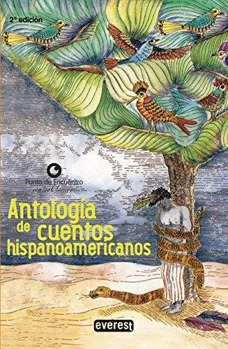 Antologia de cuentos Hispanoamericanos / Anthology Of Latin American Short Stories (Punto De Encuentro Con Los Clasicos)
