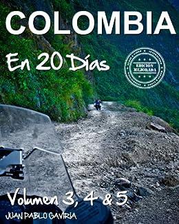 Colombia en 20 Días: Volumen 3, 4 y 5 eBook: Juan Pablo Gaviria ...