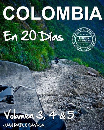 Colombia en 20 Días: Volumen 3, 4 y 5 (Spanish Edition)