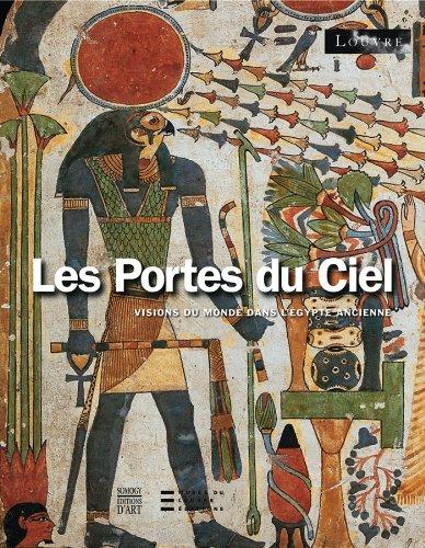 Les portes du ciel. Visions du monde dans l'Egypte ancienne