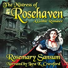 The Mistress of Rosehaven: A Rosemary Sansum Gothic Romance, Book 1