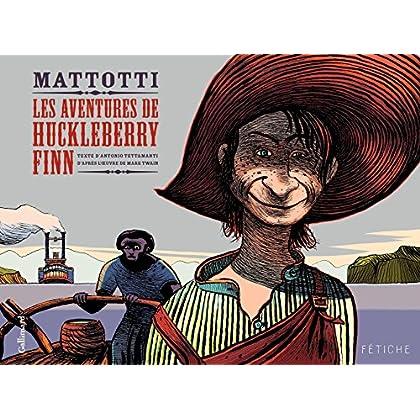 Les Aventures de Huckleberry Finn. D'après l'œuvre de Mark Twain (Fétiche)