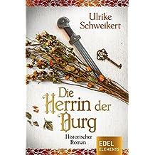 Die Herrin der Burg: Historischer Roman