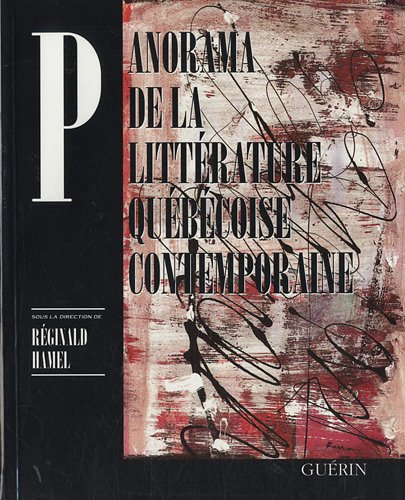Panorama de la Litterature Quebecoise Contemporaine