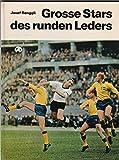 Große Stars des runden Leders - Fußball - Ein komplettes Sammelalbum