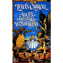 Alice's Adventures in Wonderland: (Annoted) (English Edition)