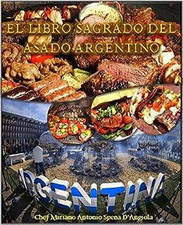 El Libro Sagrado del Asado Argentino eBook: Mariano Antonio ...