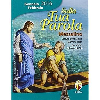 Sulla Tua Parola. Messalino. Letture Della Messa Commentate Per Vivere La Parola Di Dio. Gennaio-Febbraio 2016