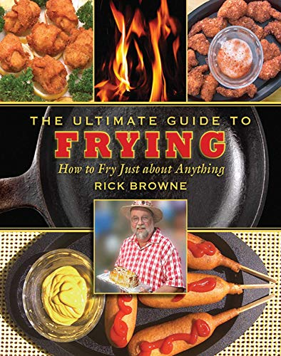The Ultimate Guide to Frying: How to Fry Just about Anything (Ultimate Guides) (English Edition) -