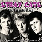 Stray Cats: The Toronto Strut (Audio CD)