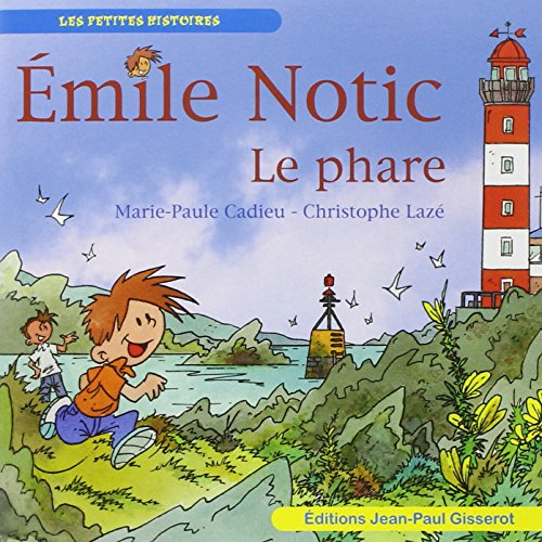 Emile Notic : le Phare
