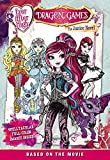 Ever After High: Dragon Games: The Junior Novel by Stacia Deutsch (2016-02-02)