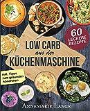 Low Carb aus der Küchenmaschine: Das Kochbuch mit...