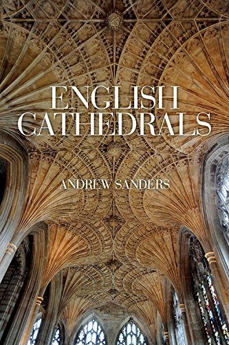 English Cathedrals by Andrew Sanders (2016-05-01)