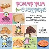 Yummy Yum for Everyone: A Childrens Allergy Cookbook (Completely Dairy-Free, Egg-Free, Wheat-Free, Gluten-Free, Soy-Free, Peanut-Free, Nut-Fre by Denise McCabe (2010-07-14)