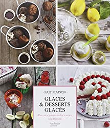 Glaces & desserts glacés: Recettes gourmandes testées à la maison