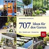 707 Ideen für den Garten: Stile - Gestaltungen - Accessoires