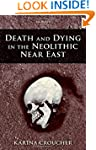 Death and Dying in the Neolithic Near...