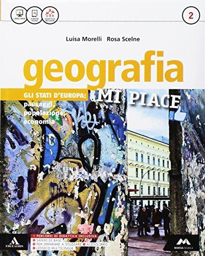 Geografia mi piace. Per la Scuola media. Con e-book. Con 2 espansioni online. Con Libro: Atlante