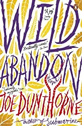 Wild Abandon by Joe Dunthorne (2012-06-07)