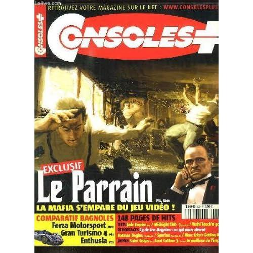 CONSOLES + N° 160. SOMMAIRE: LE PARRAIN, LA MAFIA S EMPARE DU JEU VIDEO, COMPARATIF BAGNOLES...