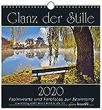 Glanz der Stille 2013. Kalender. Psalmworte und Farbfotos zur Besinnung -