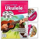 Super einfach Ukulele lernen - Die ideale Schule für Anfänger und Wiedereinsteiger im A4-Format - Lehrbuch mit CD, DVD
