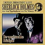 Der verschwundene Bräutigam (Sherlock Holmes : Aus den Tagebüchern von Dr. Watson)
