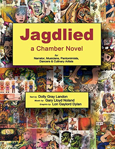 Jagdlied: a Chamber Novel for Narrator, Musicians, Pantomimists, Dancers & Culinary Artists (standard color paperback large print edition)