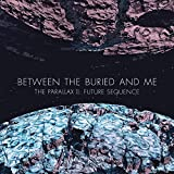 The Parallax II: Future Sequence by Between the Buried and Me (2012-05-04)