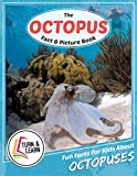 The Octopus Fact and Picture Book: Fun Facts for Kids About Octopuses (Turn and Learn)