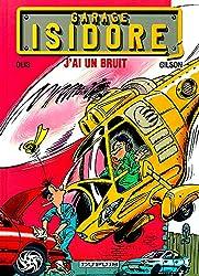 Garage Isidore - tome 2 - J'AI UN BRUIT