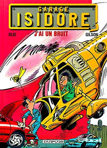 Garage Isidore - tome 2 - J'AI UN BRUIT par Gilson